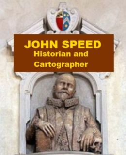John Speed - Historian and Cartographer