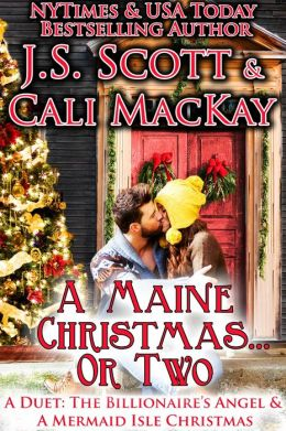 A Maine Christmas...Or Two: A Duet (The Billionaire's Angel & A Mermaid Isle Christmas)