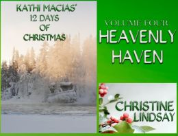 Kathi Macias' 12 Days of Christmas - Volume 4 - Heavenly Haven