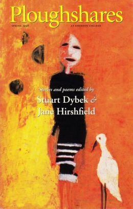 Ploughshares Spring 1998 Guest-Edited by Stuart Dybek and Jane Hirshfield