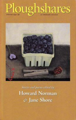 Ploughshares Winter 1997-98 Guest-Edited by Howard Norman and Jane Shore