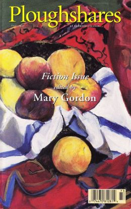 Ploughshares Fall 1997 Guest-Edited by Mary Gordon