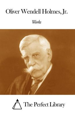 Works of Oliver Wendell Holmes Jr