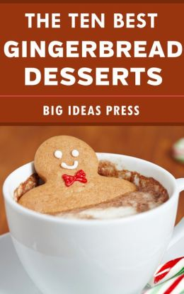 The Ten Best Gingerbread Desserts