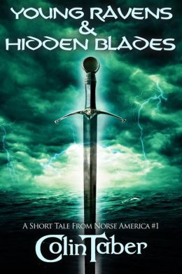 A Short Tale From Norse America: Young Ravens & Hidden Blades (The United States of Vinland)