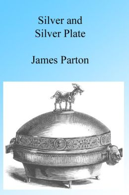 Silver and Silver Plate, Illustrated