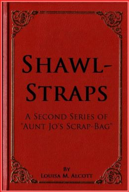Shawl-Straps A Second Series of