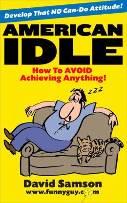 American Idle - How To AVOID Achieving Anything