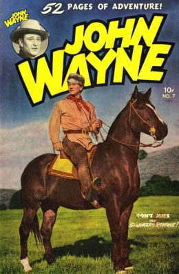 John Wayne Adventure Comics Number 7 Western Comic Book
