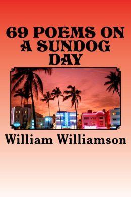 69 Poems on a Sundog Day