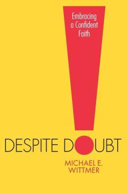 Despite Doubt - Embracing a Confident Faith