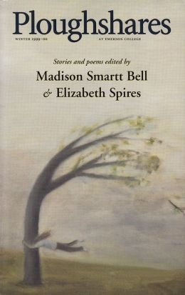Ploughshares Winter 1999-2000 Guest-Edited by Madison Smartt Bell and Elizabeth Spires