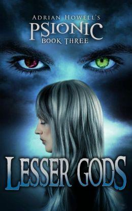 Lesser Gods (Psionic Pentalogy, #3)