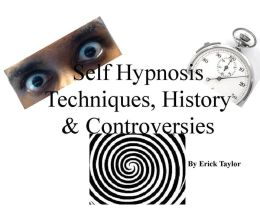 Self Hypnosis Techniques, History & Controversies