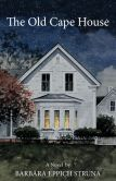 Book Cover Image. Title: The Old Cape House, Author: Barbara Eppich Struna