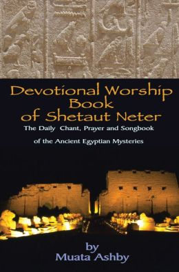 DEVOTIONAL WORSHIP BOOK OF SHETAUT NETER