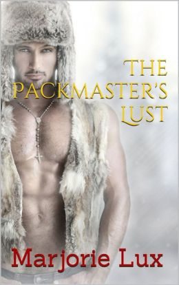 The Packmaster's Lust (Paranormal Werewolf Shifter Alpha Mate)
