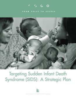 Targeting Sudden Infant Death Syndrome (SIDS): A Strategic Plan
