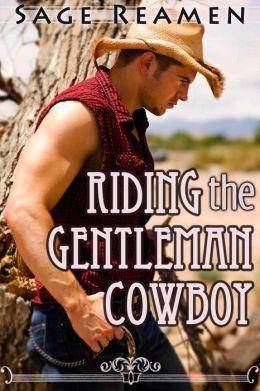 Riding the Gentleman Cowboy (Western Erotic Romance)