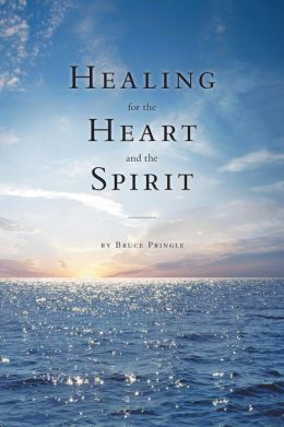 HEALING FOR THE HEART AND THE SPIRIT