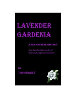 Lavender Gardenia and Six Other Short Mysteries