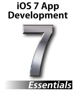 iOS 7 App Development Essentials