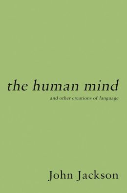 The Human Mind: and other creations of language
