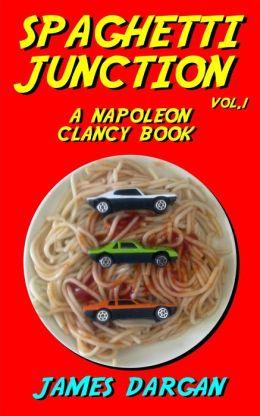 Spaghetti Junction (Spaghetti Junction (A Napoleon Clancy Book, Vol. 1), #1)