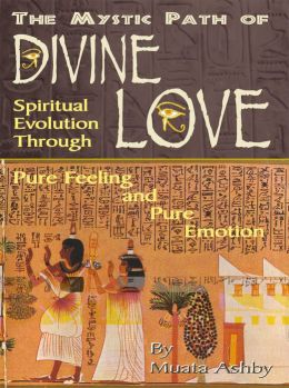 GOD OF LOVE: THE PATH OF DIVINE LOVE The Process of Mystical Transformation
