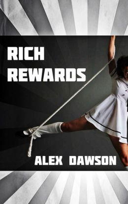 Rich Rewards (Cheerleader Billionaire BDSM Erotica)