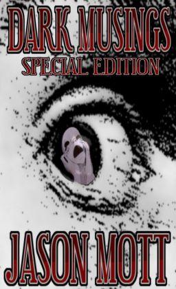 Dark Musings, Special Edition