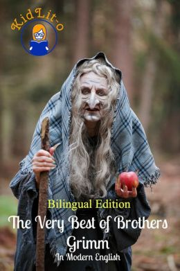 The Very Best of Brothers Grimm In English and French (Bilingual Edition)