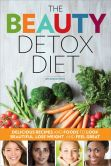 Book Cover Image. Title: The Beauty Detox Diet:  Delicious Recipes and Foods to Look Beautiful, Lose Weight, and Feel Great, Author: Rockridge press