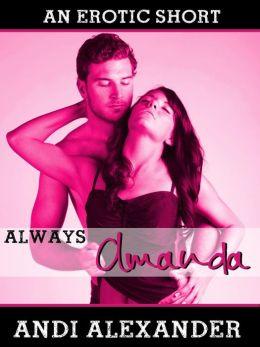 Always Amanda (Alpha Male Erotic Romance)