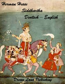 Siddhartha - Hermann Hesse (deutsch/englisch - German/English Edition)