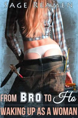 From Bro to Ho - Waking up a Woman (Gender Swap Erotica)
