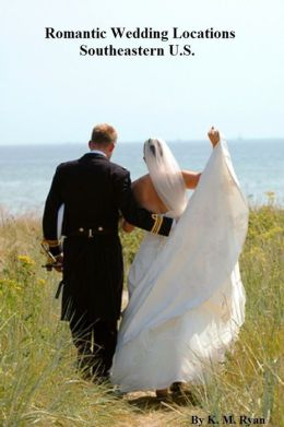 Romantic Wedding Locations - Southeastern U.S.