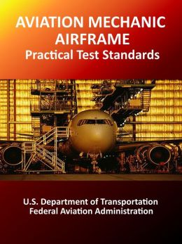 Aviation Mechanic Airframe Practical Test Standards