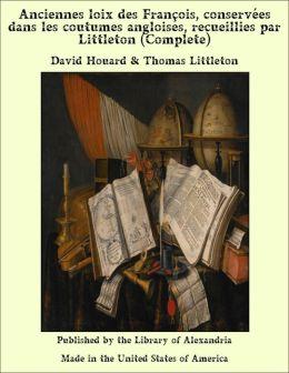 Anciennes loix des François, conservées dans les coutumes angloises, recueillies par Littleton (Complete)