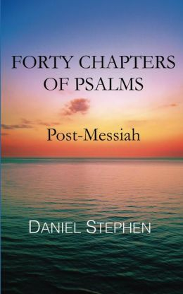 Forty Chapters of Psalms: Post-Messiah