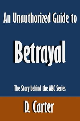 An Unauthorized Guide to Betrayal: The Story behind the ABC Series [Article]