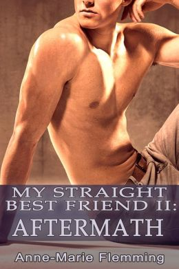 My Straight Best Friend 2 - Aftermath (m/m)