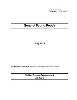 Technical Manual TM 4-42.21 (FM 10-16) General Fabric Repair July 2013