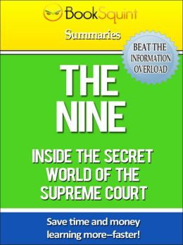 Book Squint Summary: The Nine, Inside the Secret World of the Supreme Court