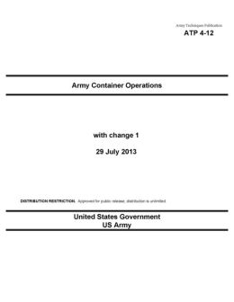 Army Techniques Publication ATP 4-12 Army Container Operations with change 1 29 July 2013