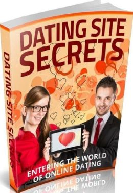 Love & Romance Dating Site Secrets - Entering The World Of Online Dating (Love and Romance eBook)