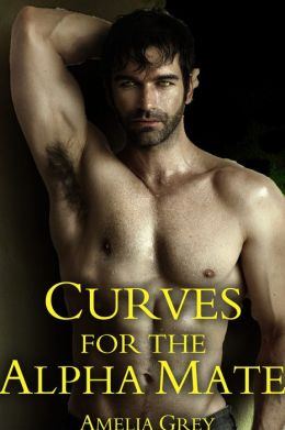 Curves for the Alpha Mate (BBW, Alpha Male Wolf Romance, Paranormal Erotic Romance)