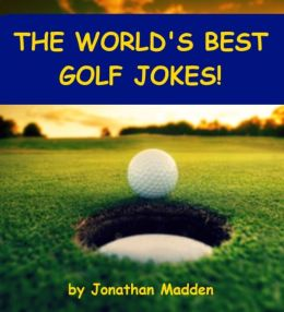 The World's Best Golf Jokes