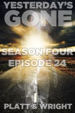 Yesterday's Gone: Episode 24