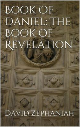 Book Of Daniel: The Book of Revelation